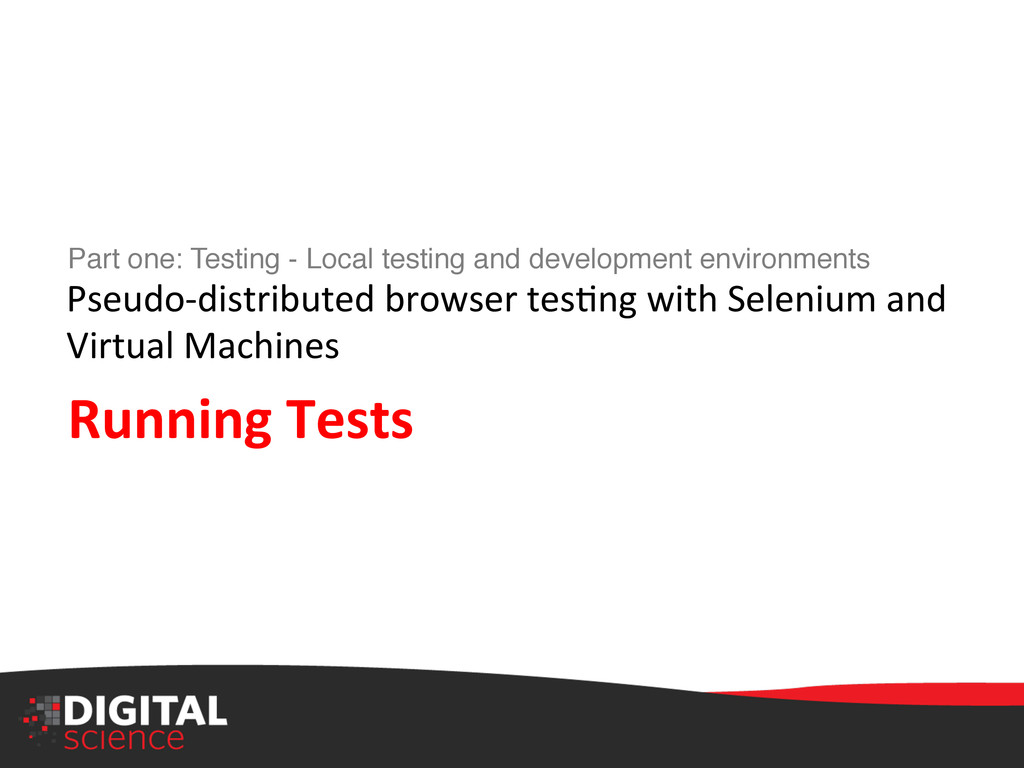 Part one: Testing - Local testing and developme...