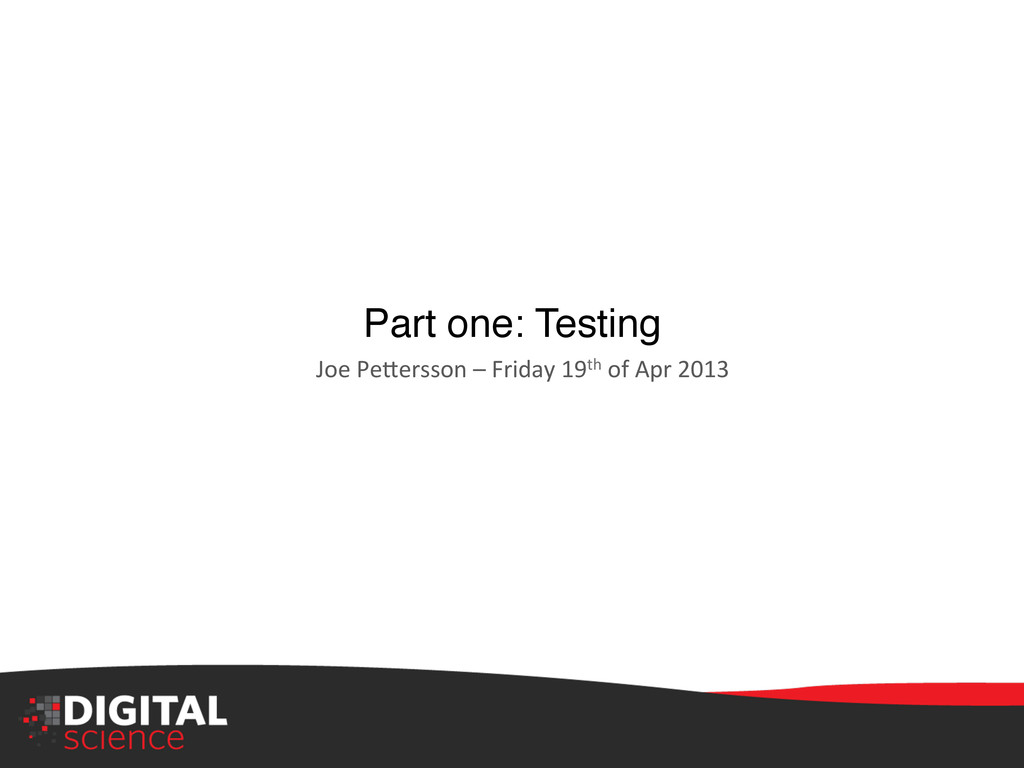 "Part one: Testing"" Joe Pe:ersson – Fri..."