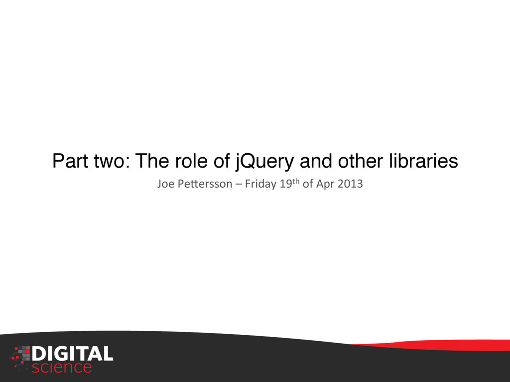 Part two: The role of jQuery and other librarie...
