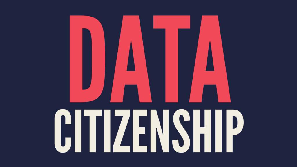 DATA CITIZENSHIP