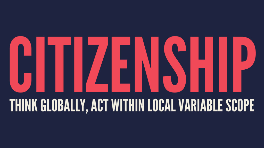 CITIZENSHIP THINK GLOBALLY, ACT WITHIN LOCAL VA...