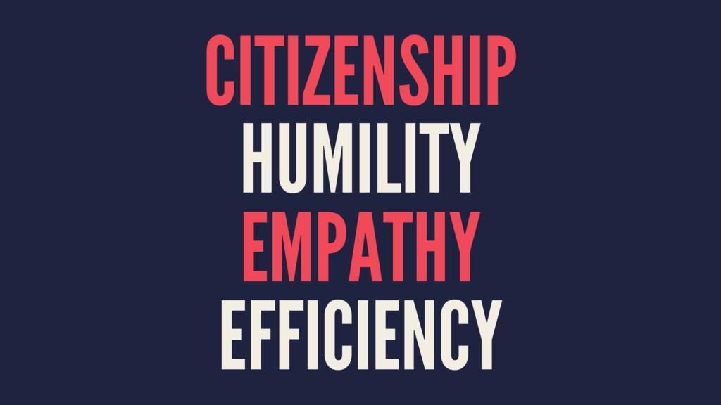 CITIZENSHIP HUMILITY EMPATHY EFFICIENCY