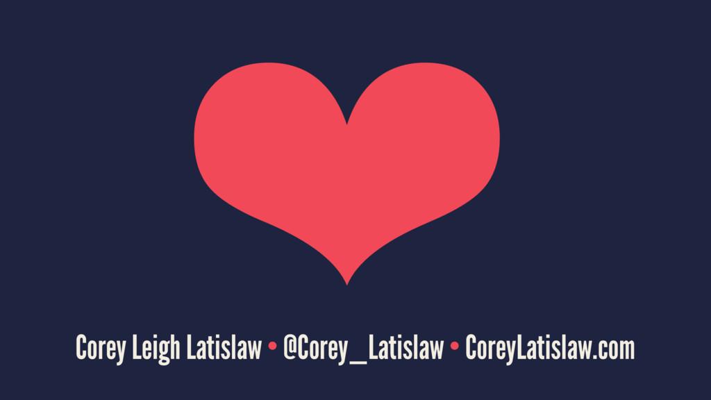 ❤ Corey Leigh Latislaw • @Corey_Latislaw • Core...