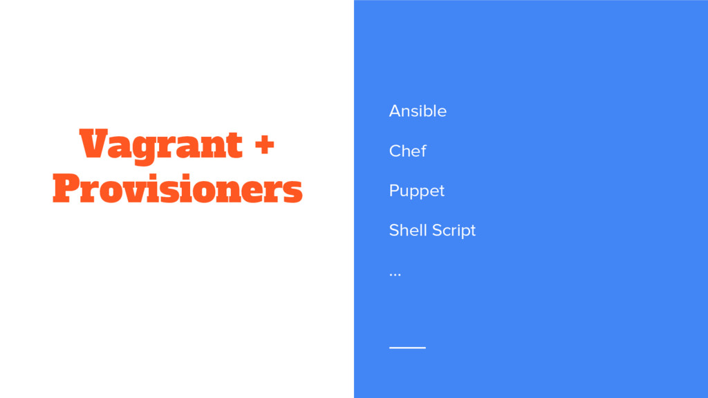 Vagrant + Provisioners Ansible Chef Puppet Shel...