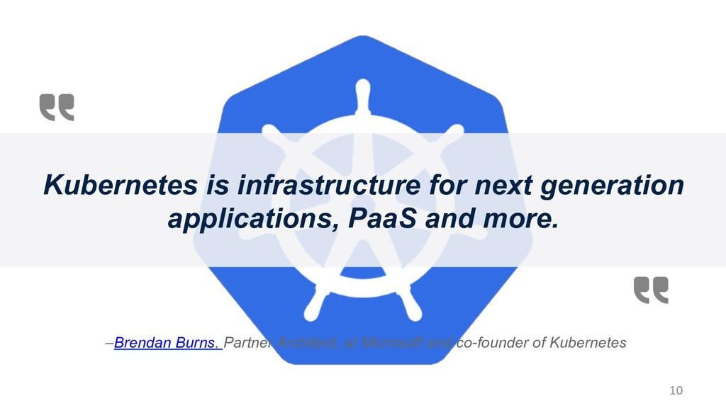 10 Kubernetes is infrastructure for next genera...