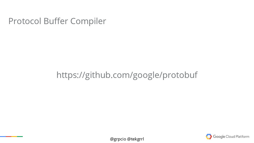 @grpcio @tekgrrl https://github.com/google/prot...