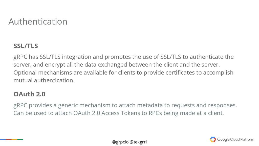@grpcio @tekgrrl Authentication SSL/TLS gRPC ha...