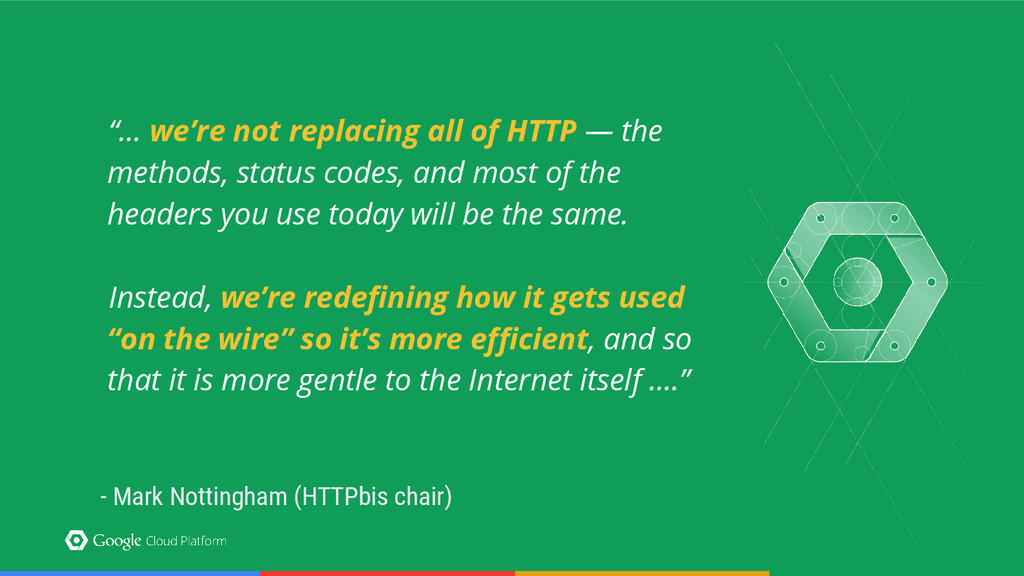 """""""... we're not replacing all of HTTP — the meth..."""