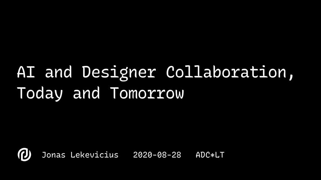 Jonas Lekevicius 2020-08-28 ADC*LT AI and Desig...