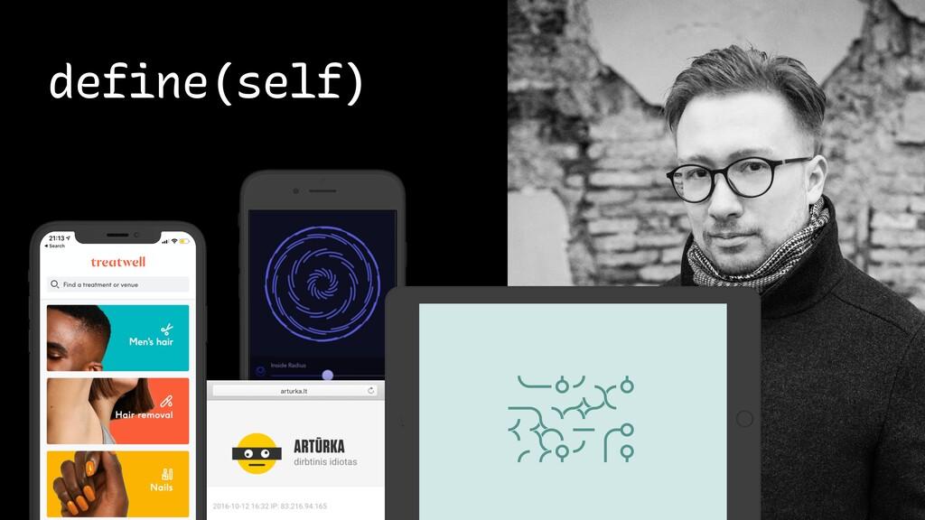 arturka.lt define(self)