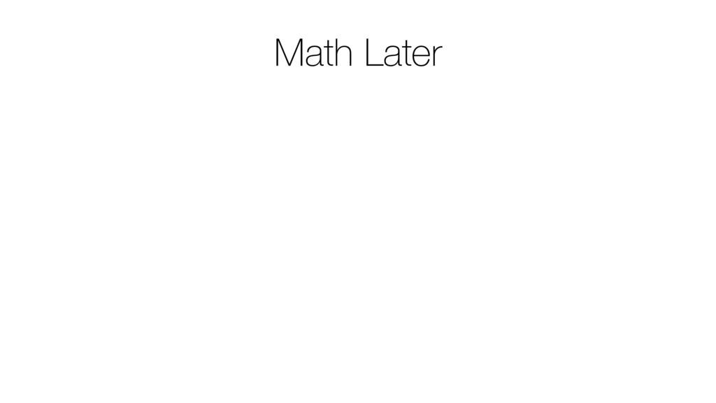 Math Later