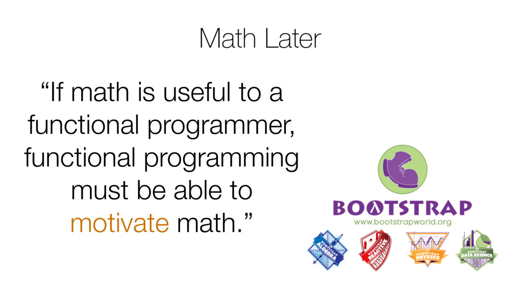 "Math Later ""If math is useful to a functional p..."