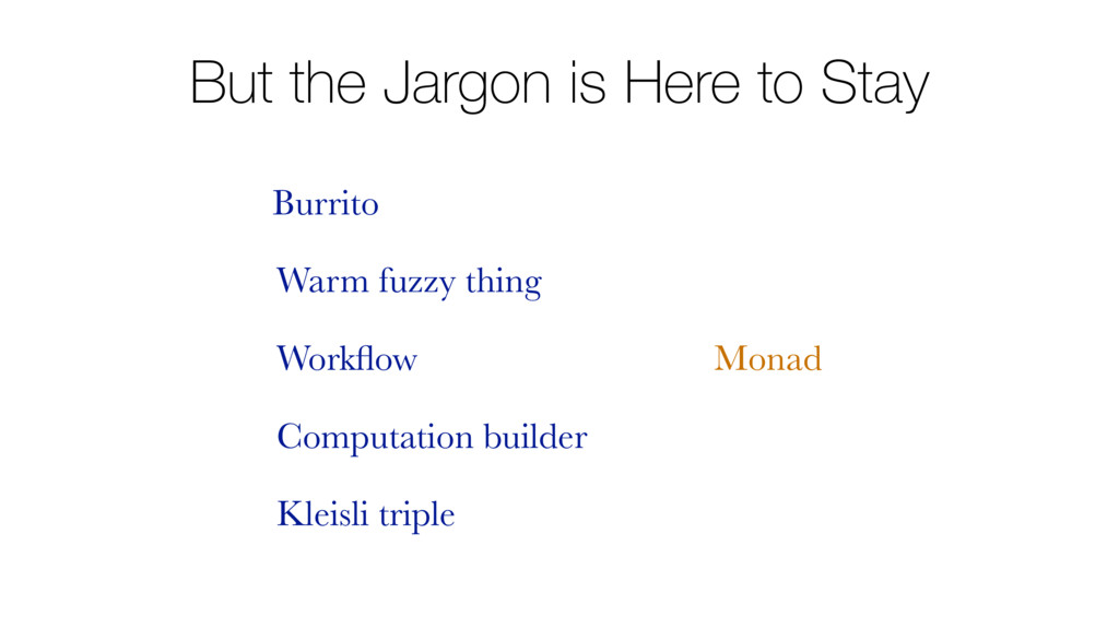 But the Jargon is Here to Stay Burrito Warm fuz...