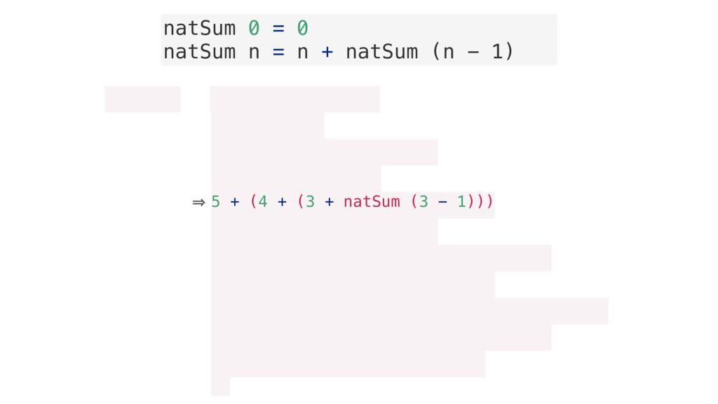 natSum 0 = 0 natSum n = n + natSum (n - 1) natS...