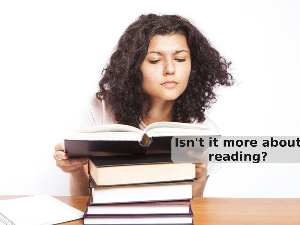 Isn't it more about reading?