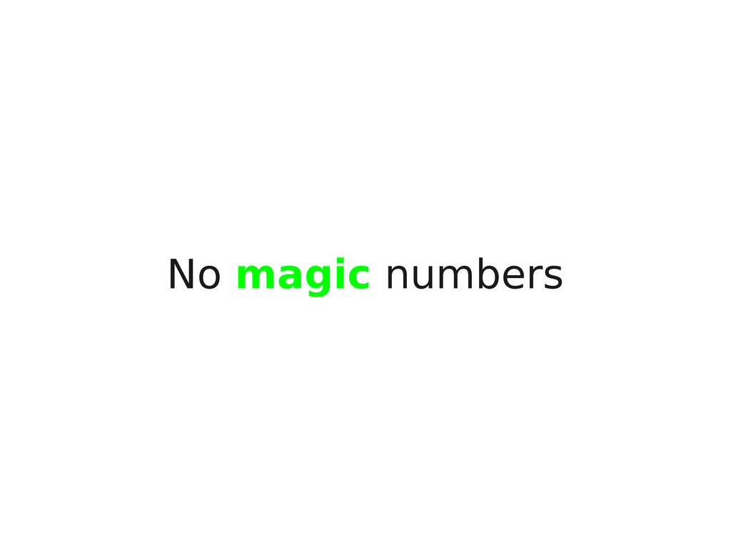 No magic numbers