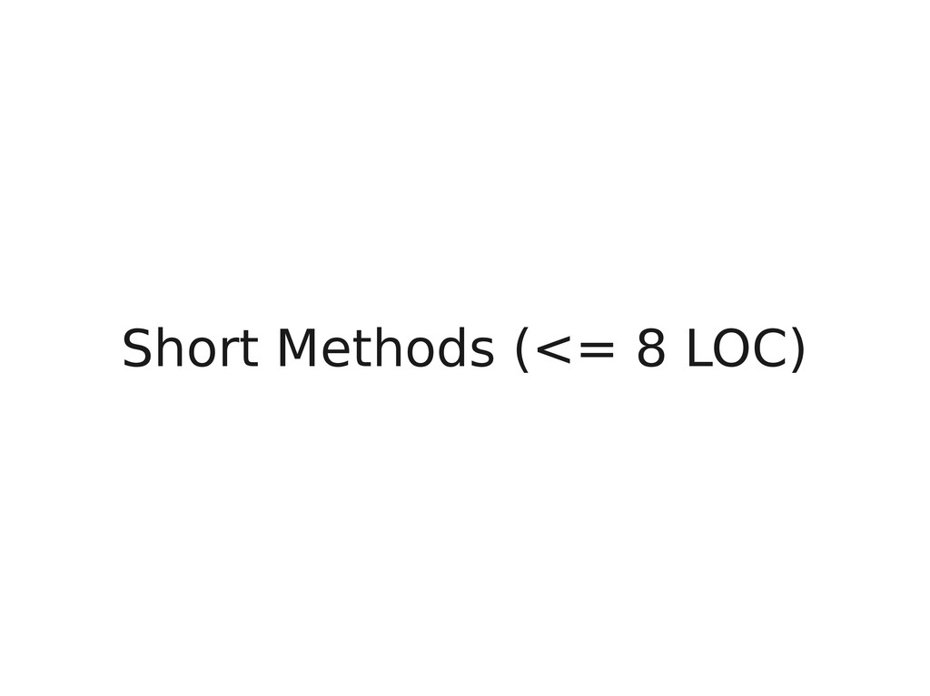 Short Methods (<= 8 LOC)