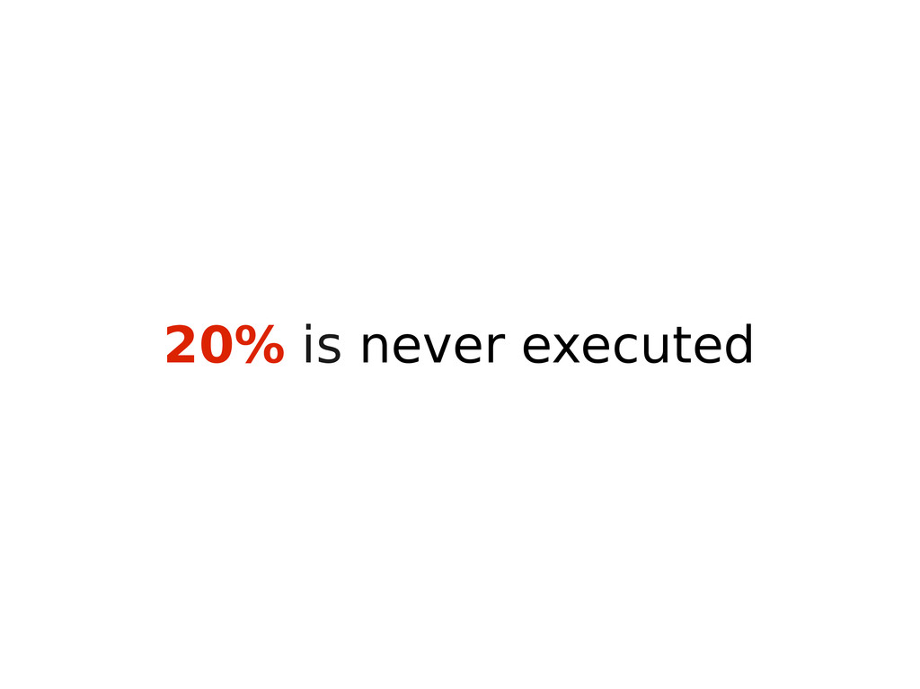 20% is never executed
