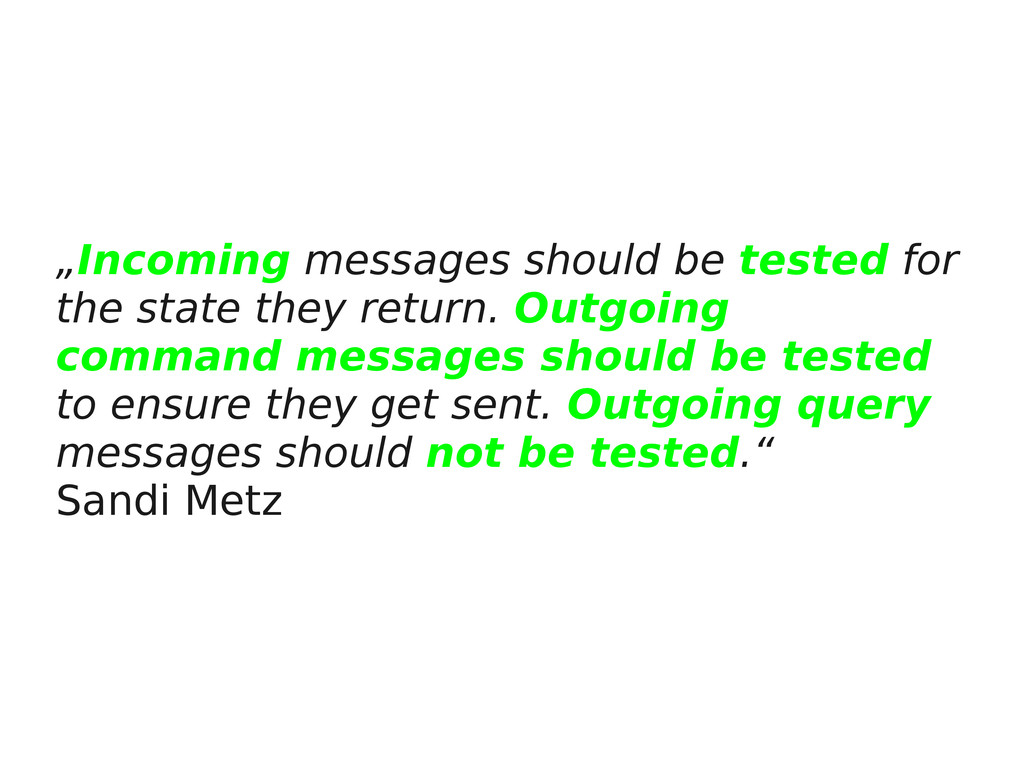 """Incoming messages should be tested for the sta..."