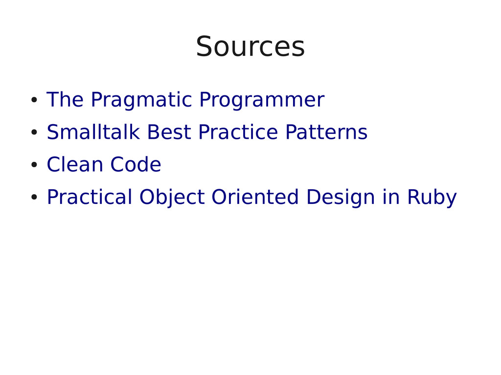 Sources ● The Pragmatic Programmer ● Smalltalk ...