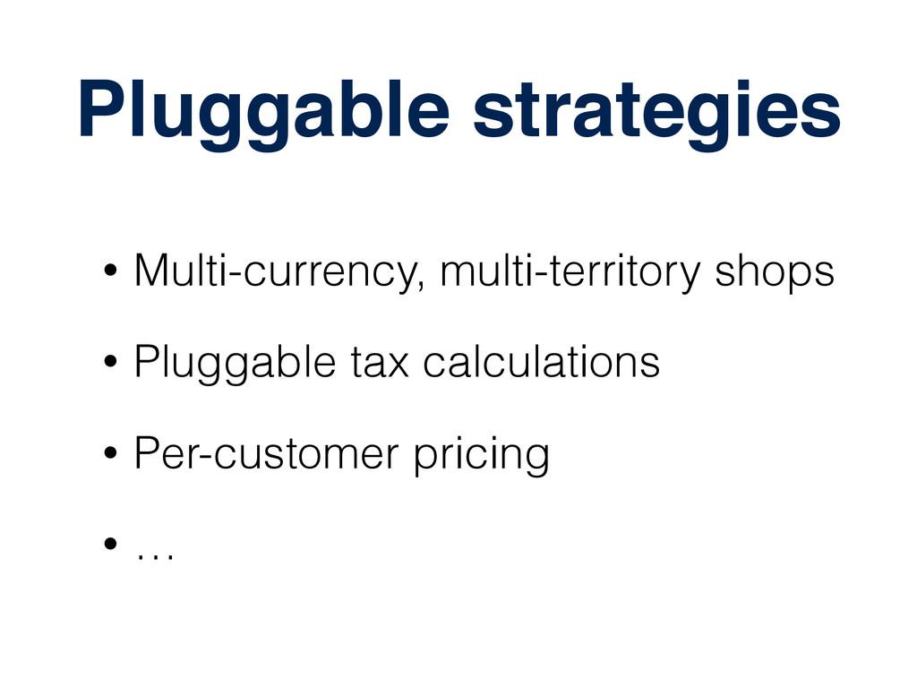 Pluggable strategies • Multi-currency, multi-te...