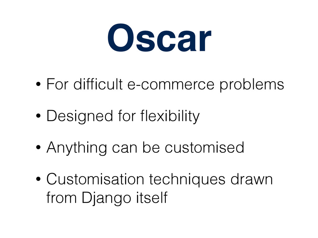 Oscar • For difficult e-commerce problems • Desi...