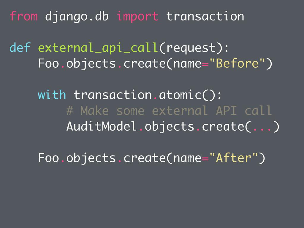 from django.db import transaction def external_...