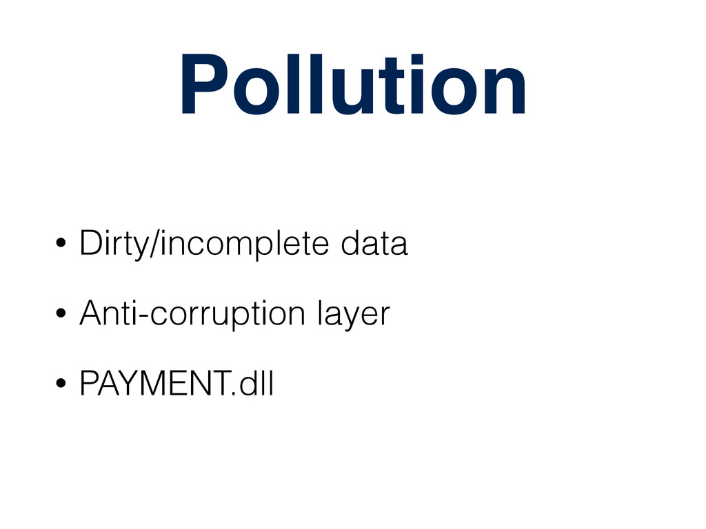 Pollution • Dirty/incomplete data • Anti-corrup...