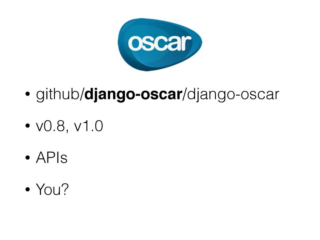 • github/django-oscar/django-oscar • v0.8, v1.0...