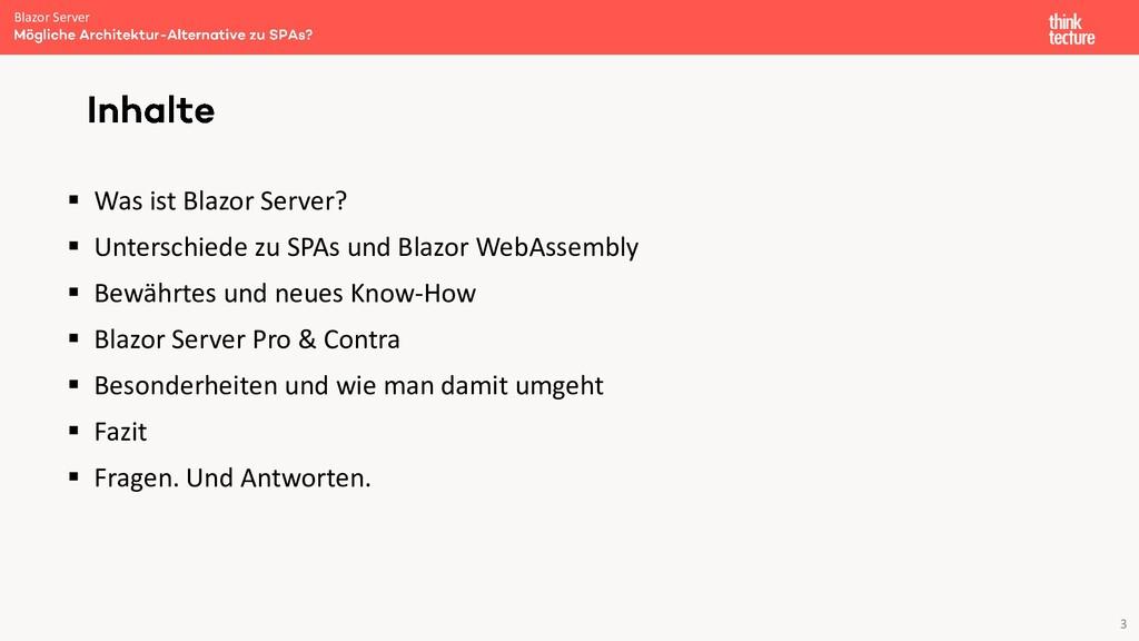 3 ▪ Was ist Blazor Server? ▪ Unterschiede zu SP...