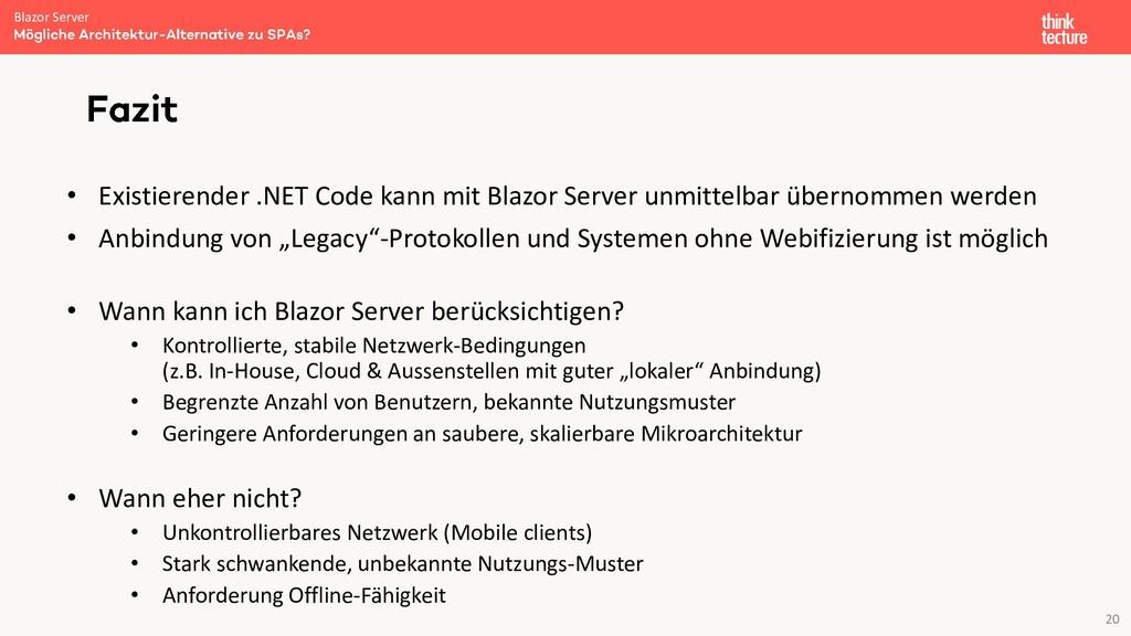 20 • Existierender .NET Code kann mit Blazor Se...