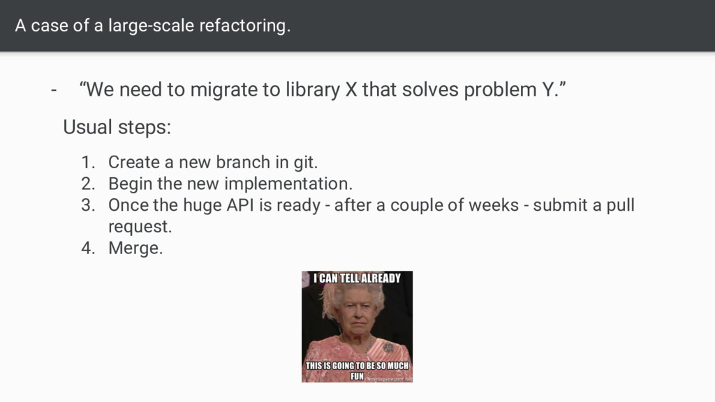 """A case of a large-scale refactoring. - """"We need..."""