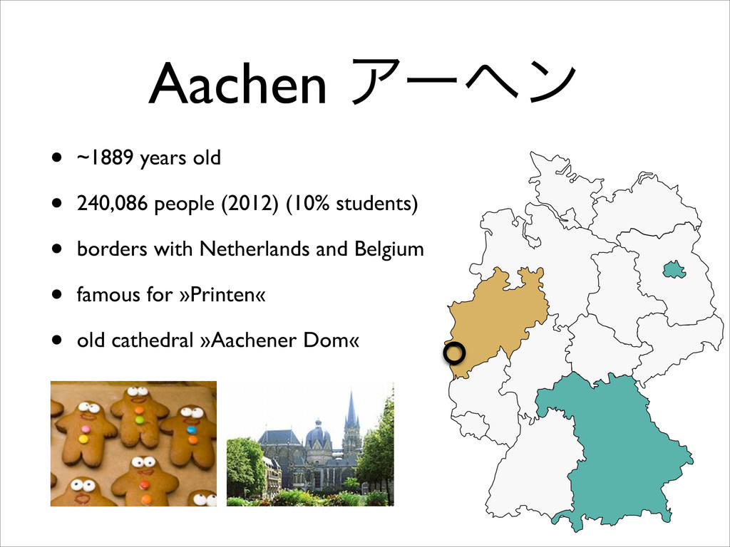 Aachen Ξʔϔϯ • ~1889 years old! • 240,086 people...