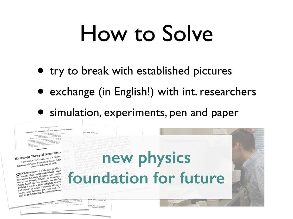 How to Solve • try to break with established pi...