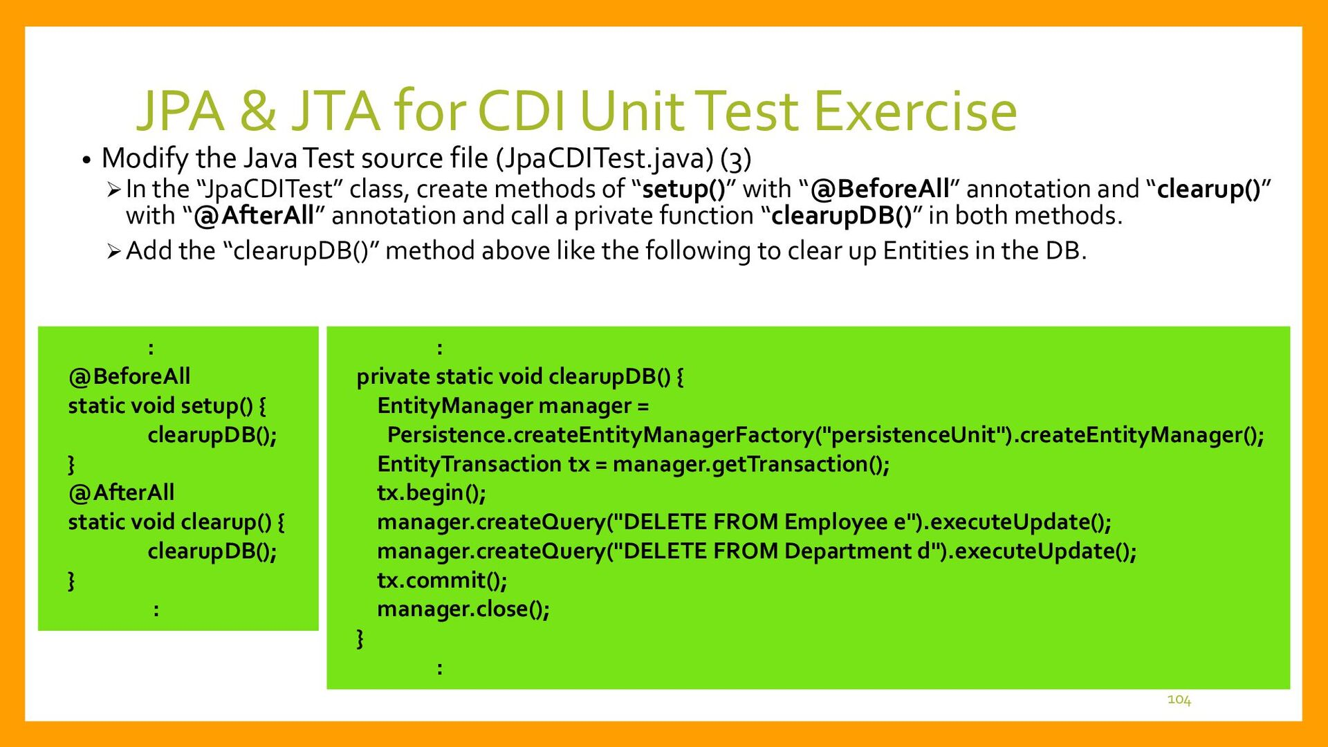 JPA & JTA for CDI Unit Test Exercise • Copy the...