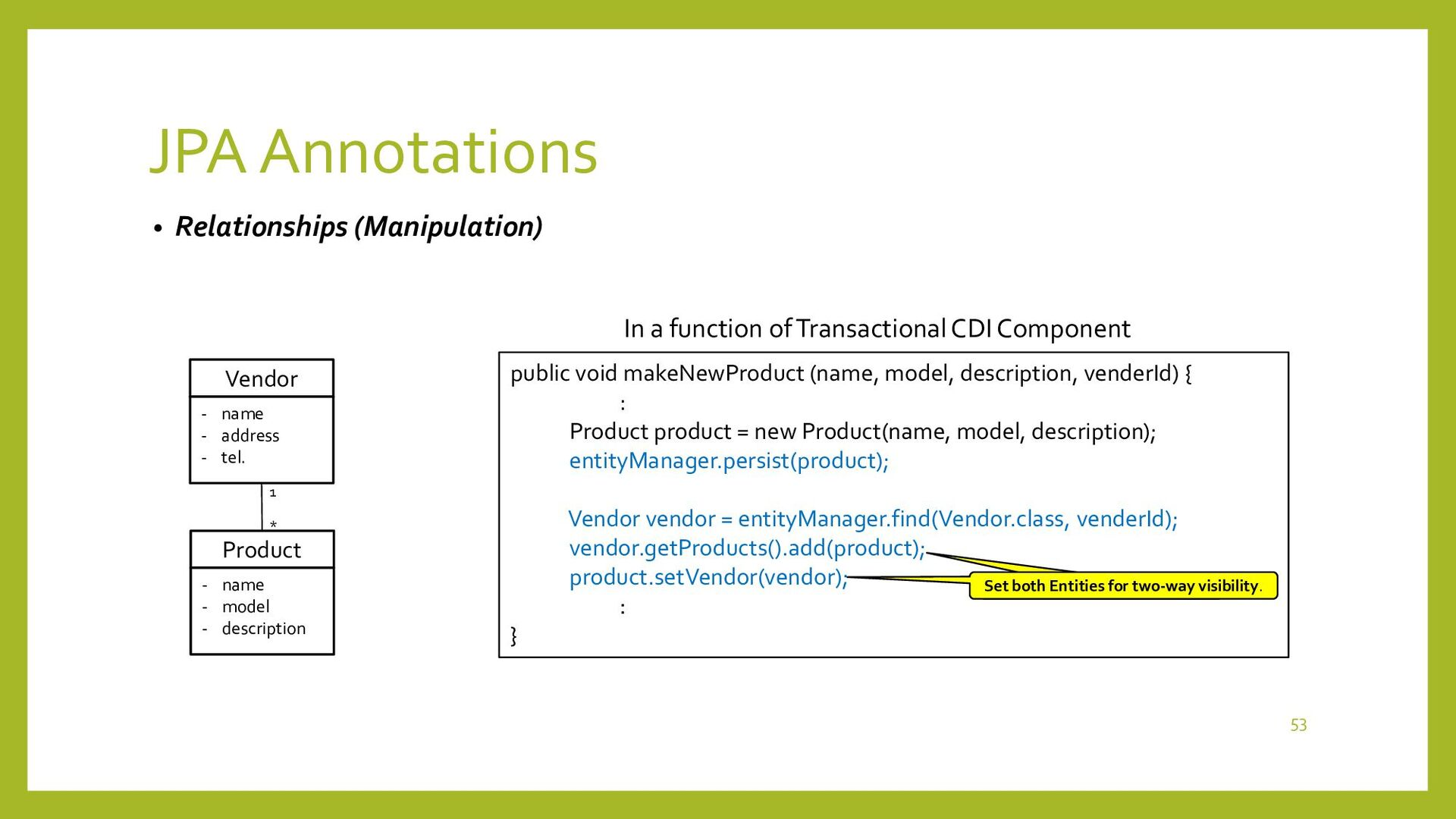 JPA Annotations • Relationships (fetch option) ...