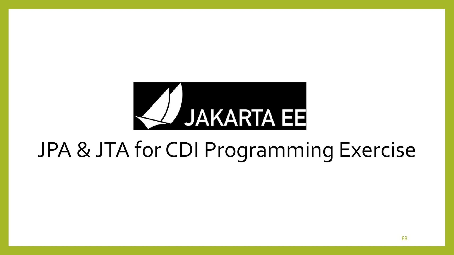 JPA & JTA for CDI Unit Test Exercise • Check if...