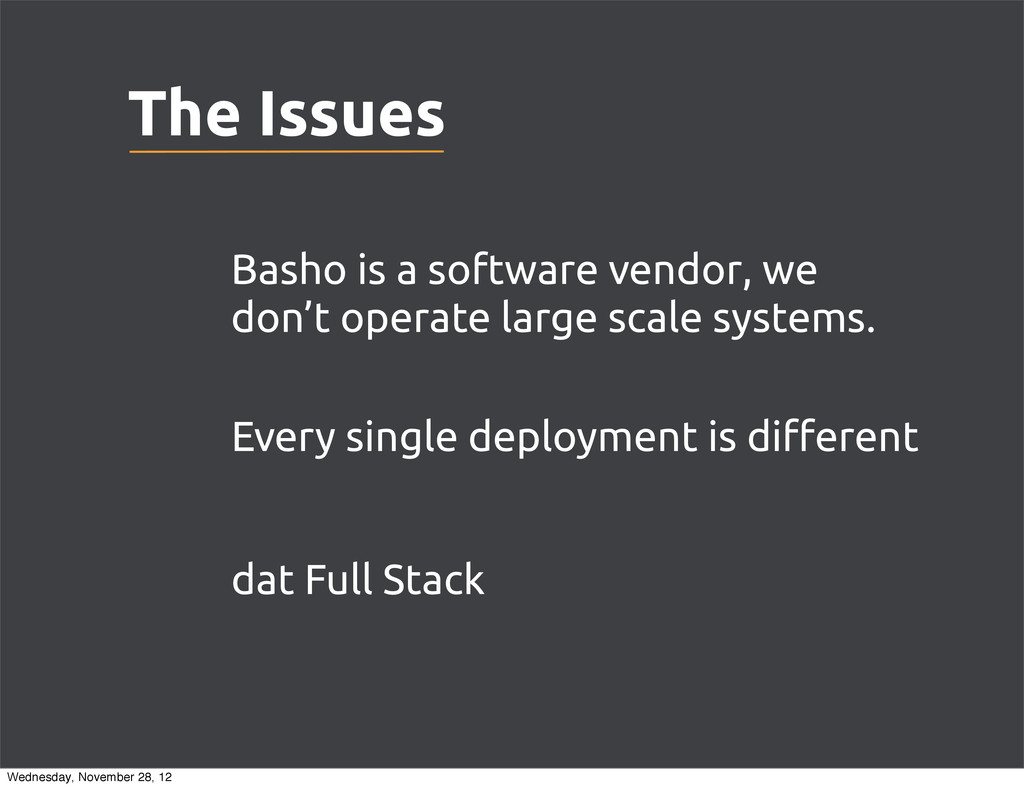 The Issues Basho is a software vendor, we don't...
