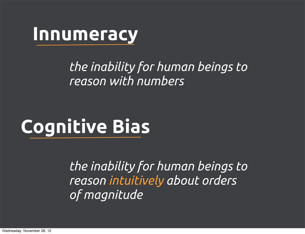 Innumeracy the inability for human beings to re...