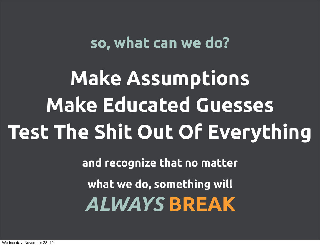 Make Assumptions Make Educated Guesses Test The...