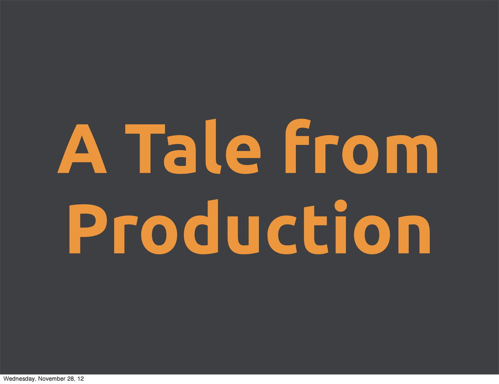 A Tale from Production Wednesday, November 28, ...