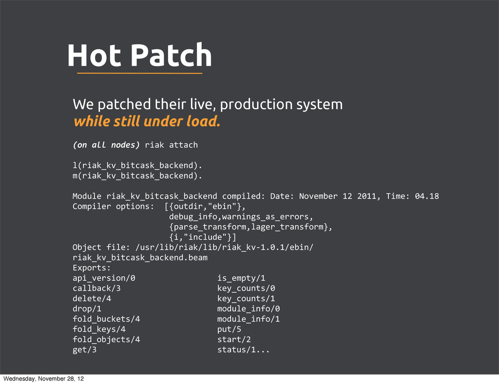 Hot Patch We patched their live, production sys...