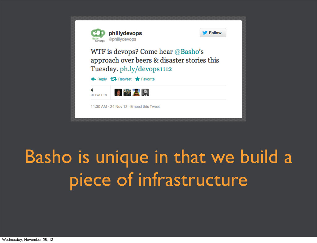 Basho is unique in that we build a piece of inf...