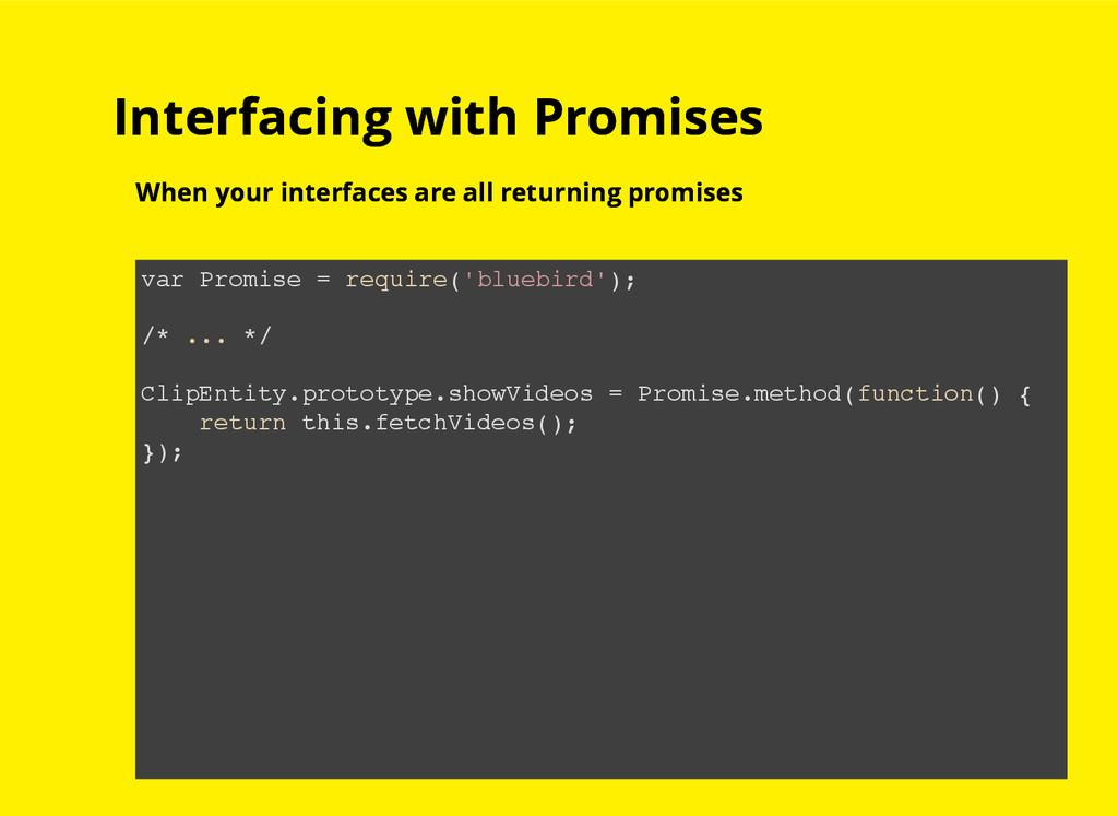 Interfacing with Promises Interfacing with Prom...