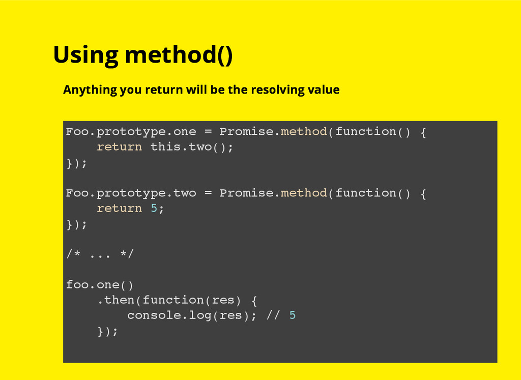 Using method() Using method() Anything you retu...