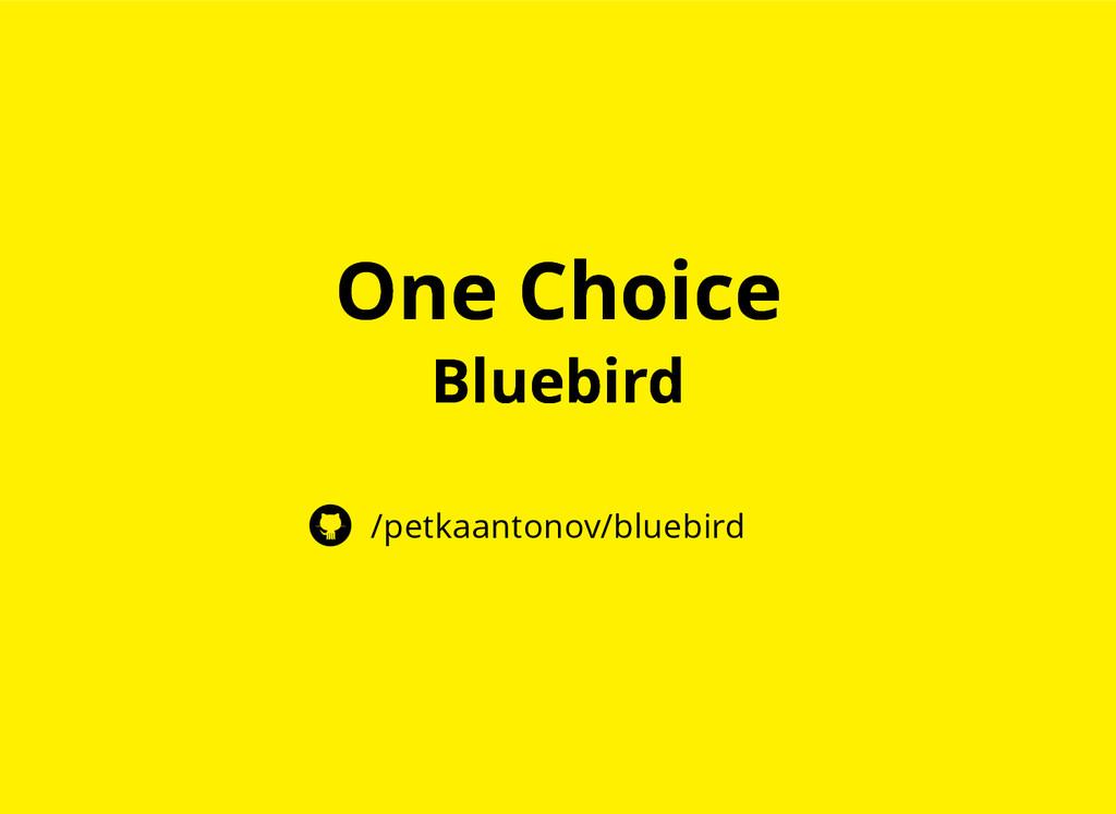 One Choice One Choice Bluebird Bluebird /petkaa...