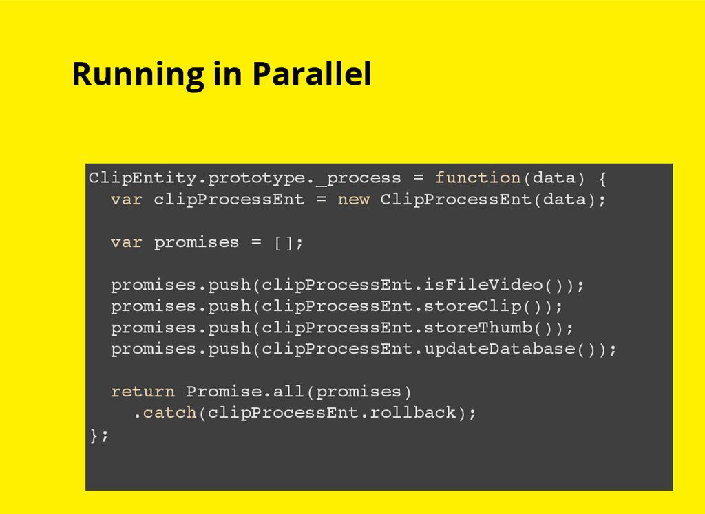 Running in Parallel Running in Parallel ClipEnt...