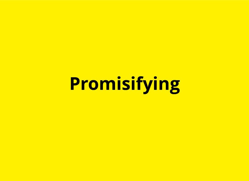 Promisifying Promisifying