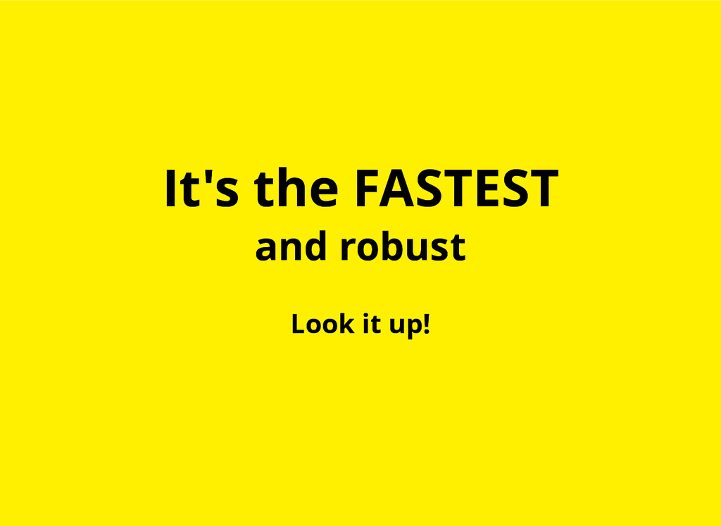 It's the FASTEST It's the FASTEST and robust an...