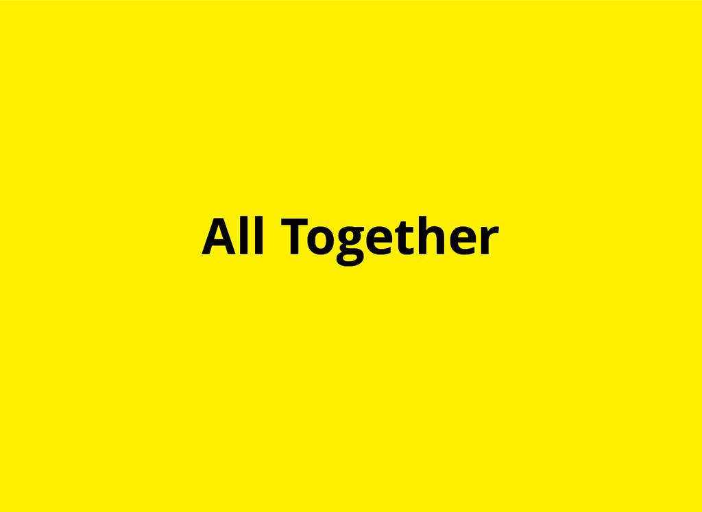 All Together All Together